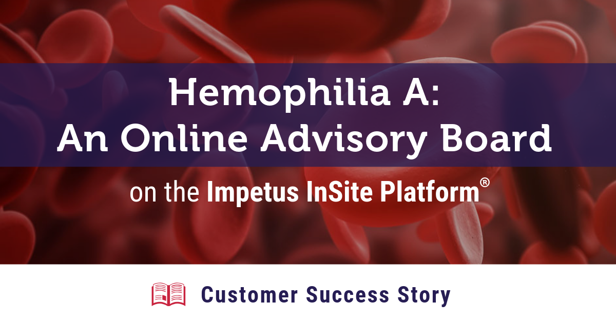 Hemophilia A: An Online Advisory Board Customer Success Story