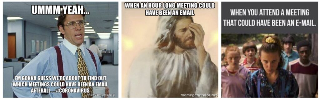 Example of memes mocking meetings that could have been an email